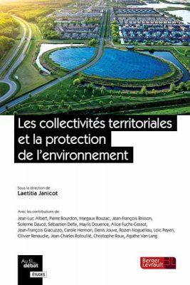 Ouvrage Les collectivités territoriales et la protection de l'environnement.
