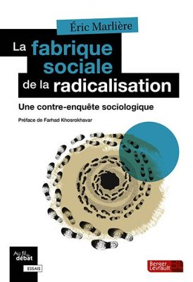 Ouvrage la fabrique sociale de la radicalisation.